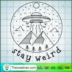 Stay Weird SVG, UFO SVG, Pyramid SVG