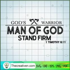 God's Warrior Man Of God Stand Firm SVG, Man Of God SVG, Man SVG