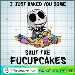 I Just Baked You Some Shut The Fucupcakes SVG, Jack Skellington SVG, Halloween SVG