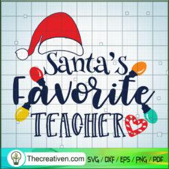 Santas Favorite Teacher Christmas SVG, Santa Hat SVG, Merry Christmas SVG