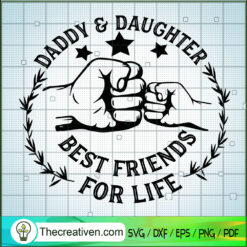 Daddy & Daughter Best Friends For Life SVG, Father Day SVG, Father And Son SVG