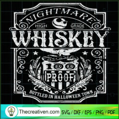 Nightmare High Grade Whiskey SVG, Whiskey 100 Proof SVG, Halloween Town SVG