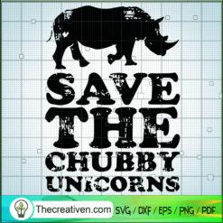 Save The Chubby Unicorns SVG, Chubby Unicorns SVG, Animals SVG