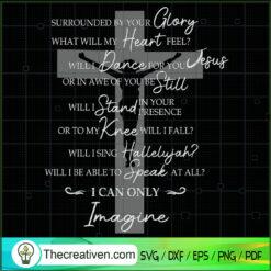 Surrounded By Your Glory SVG, Jesus Christ SVG, Jesus SVG