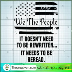 We The People It Doesn't Need To Be Rewritten It Needs To Be Reread SVG, Quotes SVG