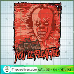 You'll Float Too SVG, Pennywise SVG, Horror Characters SVG