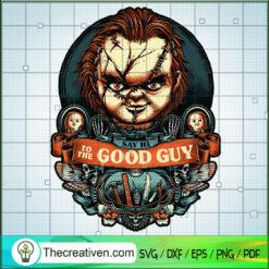 Say Hi To The Good Guy SVG, Chucky Horror SVG, Horror Halloween SVG