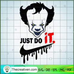 Pennywise Just Do It SVG, Pennywise SVG, Halloween SVG