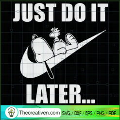 Nike Just Do It Later Snoopy SVG, Nike Brand SVG, Nike Just Do It SVG