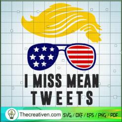 I Miss Mean Tweets SVG, Trump SVG, USA President SVG
