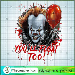 You'll Float Too SVG, Pennywise Horror SVG, Horror Halloween SVG