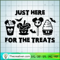 Just Here For The Treats SVG, Halloween Cups SVG, Disney SVG