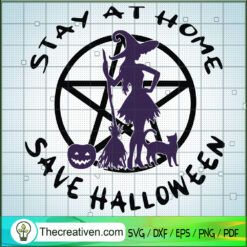 Stay At Home Save Halloween SVG, Witch SVG, Halloween SVG