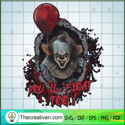 Pennywise You'll Float Too SVG, Pennywise SVG, Horor Movie SVG