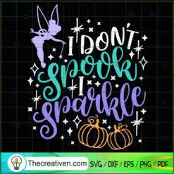 I Don't Spook I Sparkle SVG, Tinker Bell SVG, Walt Disney SVG
