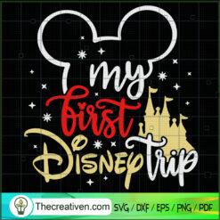 My First Disney Trip SVG, Disney Mickey Head SVG, Walt Disney SVG