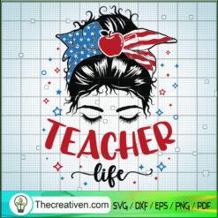 Teacher Life Messy Bun SVG, American Flag SVG, Messy Bun SVG