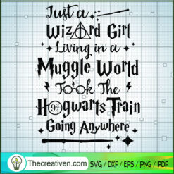 Just a Wizard Girl Muggle World SVG, Harry Potter SVG, Quotes SVG