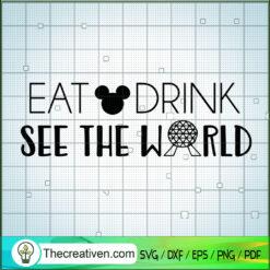 Eat Drink See The World SVG, Disney Mickey SVG, Walt Disney SVG