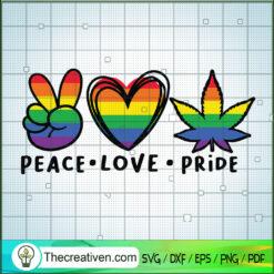 Peace Love Pride SVG, Cannabis SVG, Leaf SVG, Peace SVG