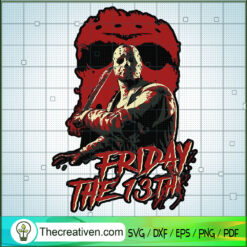 Jason Voorhees Friday The 13th Horror Movie SVG, Horror Characters SVG, Halloween SVG