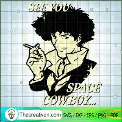 See You Space Cowboy SVG, Cowboy Bebop SVG, Cowboy SVG