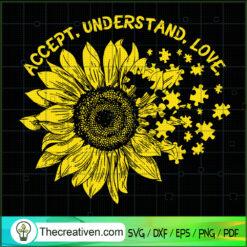 Accept Understand Love SVG, Sunflower SVG, Quotes SVG