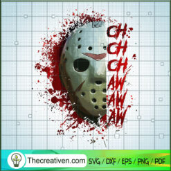 Jason Voorhees Ch Ch Ch Aw Aw Aw SVG, Jason Voorhees SVG, Horror Characters SVG