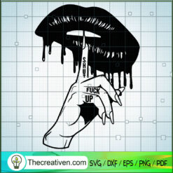 Shut The Fuck Up SVG, Sexy Lips Dripping SVG, Sexy Black Lips SVG