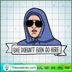 She Doesn't Even Go Here SVG, Mean Girls The Movie SVG, Damian SVG
