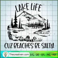 Lake Like Cuz Beaches Be Salty SVG, Camping SVG, Nature SVG