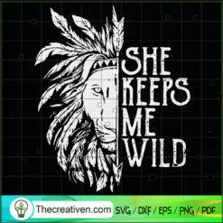 She Keeps Me Wild SVG, Lion SVG, Animals SVG
