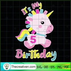 It's My Birthday SVG, 5th Birthday SVG, Unicorn SVG