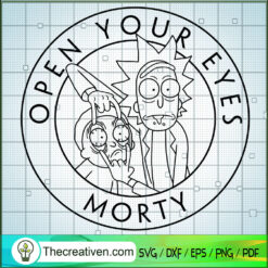 Open Your Eyes Morty SVG, Rick And Morty SVG, Cartoon SVG