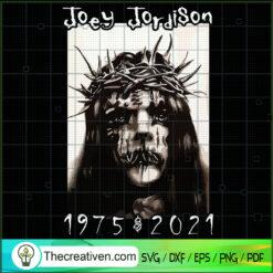 Joey Jordison 1975 2021 SVG, Musician SVG, R.I.P Joey Jordison SVG
