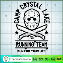 Camp Crystal Lake Running Team Run For Your Life SVG, Jason Voorhees SVG, Halloween Horror Moive SVG