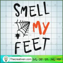 Trick Or Treat Smell My Feet SVG, Pumpkin SVG, Halloween SVG