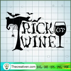 Trick Or Wine SVG, Halloween SVG, Scary Trick Or Treat SVG