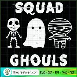 Squad Ghouls SVG, Skeleton Ghost Mummie SVG, Halloween SVG