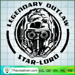 Legendary Outlaw Star-lord SVG, Guardians of the Galaxy SVG, Marvel SVG