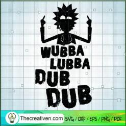 Wubba Lubba Dub Dub SVG, Rick And Morty SVG, Cartoon SVG