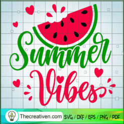 Summer Vibes SVG, Watermelon SVG, Summer Time SVG