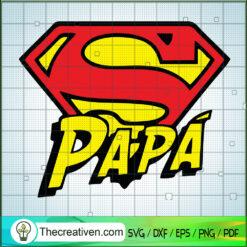 Papa Super Hero SVG, Father Day SVG, Superman SVG