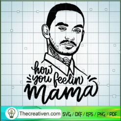 How You Feelin Mama SVG, Hey Mama SVG, Sons Of Anarchy SVG