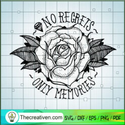 No Regrets Only Memories SVG, Beauty Flower SVG, Quotes SVG