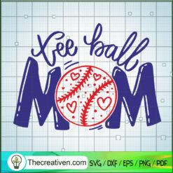 Tee Ball Mom SVG, Baseball SVG, Sports SVG