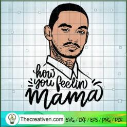 How You Feelin Mama SVG, Sons Of Anarchy SVG, Jax Teller SVG