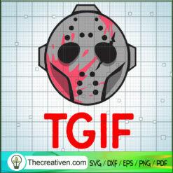 Tgif Horror Mask SVG, Jason Mask SVG, Horror Movie SVG