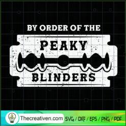 By Oder Of The Peaky Blinders SVG, Razor SVG, Peaky Blinders SVG