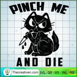 Pinch Me And Die SVG, Knife Cat SVG, Black Cat SVG, Horror Cat SVG